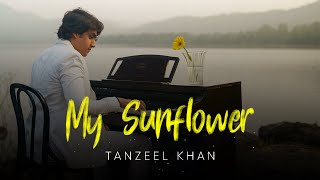 MY SUNFLOWER 🌻 | Tanzeel Khan