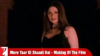 Making Of The Full Film   Mere Yaar Ki Shaadi Hai   Part 3   Uday Chopra   Jimmy   Sanjana   Bipasha