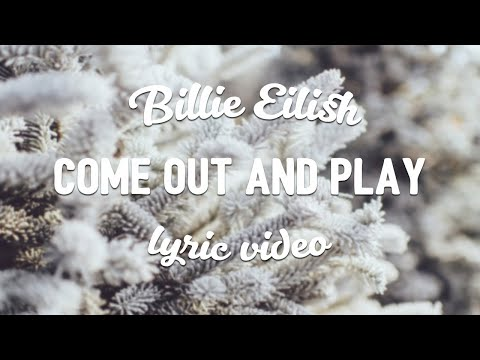 Billie Eilish - come out and play (Lyrics)