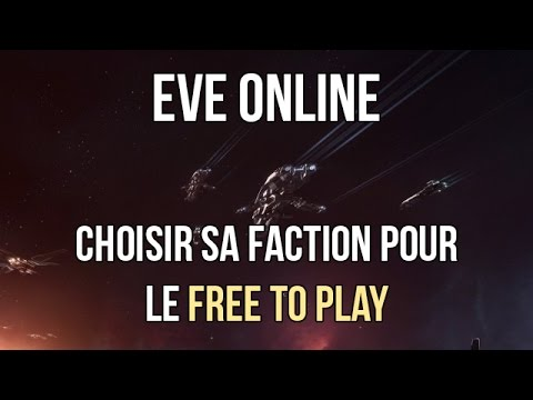 "EVE ONLINE ► Choisir sa faction pour le ""Free To Play"""