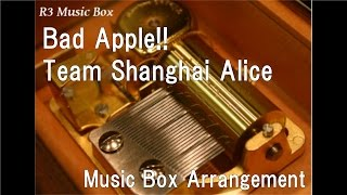 "Bad Apple!!/Team Shanghai Alice [Music Box] (Game ""Lotus Land Story"" 3rd Stage Theme Song)"