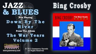 Watch Bing Crosby Down By The River video