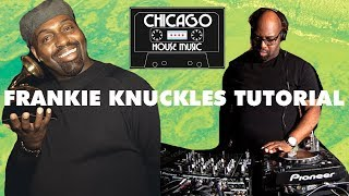 How To Make Classic Chicago Deep House Like Frankie Knuckles [+Samples]