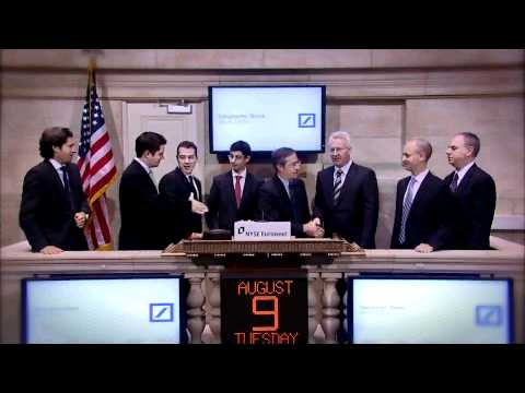 9 August 2011 Deutsche Bank's db-X Group rings the NYSE Opening Bell