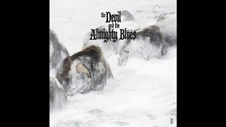 "The Devil And The Almighty Blues ""II"" (New Full Album) 2017 Heavy Blues Rock"