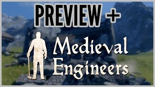 Preview + Medieval Engineers [early Access]