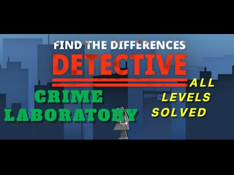 Crime Laboratory | Find The Differences: The Detective | Solutions for all levels | 1 - 10