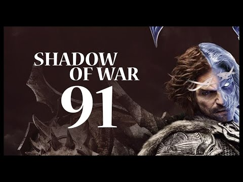 Middle-earth: Shadow of War Gameplay Walkthrough Let's Play Part 91 (GONNA NEED BANNERS)