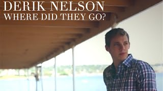 """Where Did They Go?"" Derik Nelson (Official Music Video)"