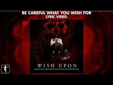 Wayfarers - Be Careful What You Wish For Lyric Video - Wish Upon Soundtrack (Official Video)