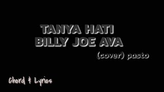 Gambar cover Tanya Hati - Billy Joe Ava | Pasto Cover (lirik lagu & chord)