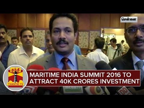 Maritime India Summit 2016 to attract 40,000 Crores Investment - Thanthi TV