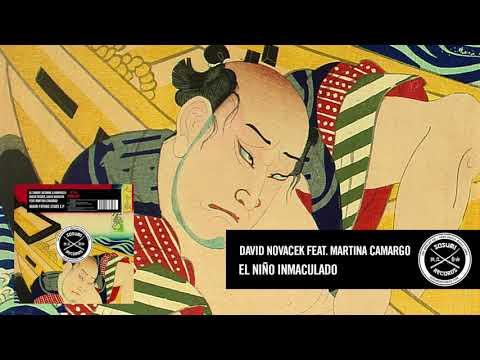 David Novacek Feat. Martina Camargo - El Niño Inmaculado [Sosumi Records]