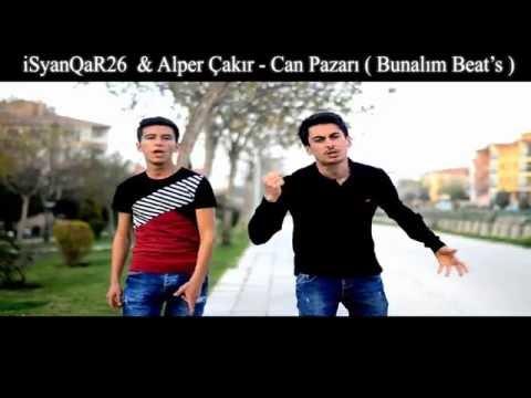 iSyanQaR26 & Alper Çakır - Can Pazarı (Bunalım Beat ) 2016