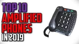 10 Best Amplified Phones In 2019