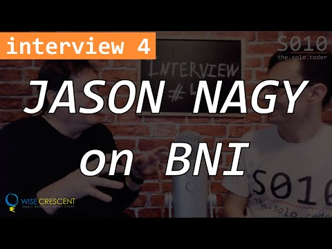 Jason Nagy, President of Wise Crescent Inc. talks about BNI - Interview #4 - The Solo Coder