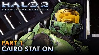 HALO 2 Project Cartographer | Walkthrough - Part 1: CAIRO STATION