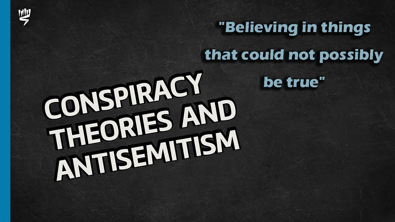Conspiracy Theories and Antisemitism