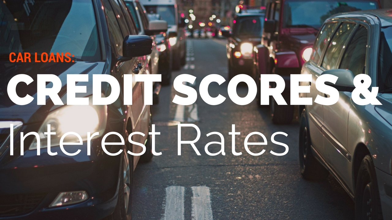 Car Interest Rates Credit Score >> Car Loans Credit Scores Interest Rates How Do You Compare Youtube