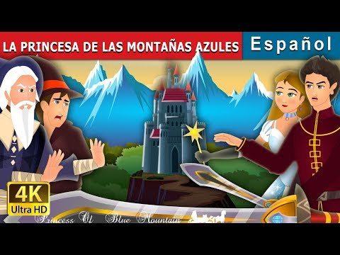 la-princesa-de-las-montaÑas-azules- -princess-of-the-blue-mountain- -cuentos-de-hadas-españoles