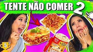 TENTE NÃO COMER! 2 #ESPECIAL1M | Blog das irmãs