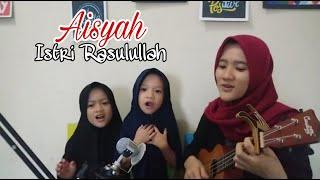 Download AISYAH ISTRI RASULULLAH | UKULELE COVER BY LULA & XIE MEYTA HALOES