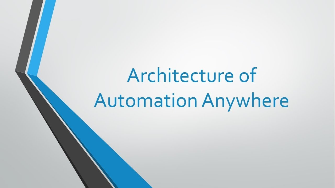 RPA - AutomationAnywhere - Architecture