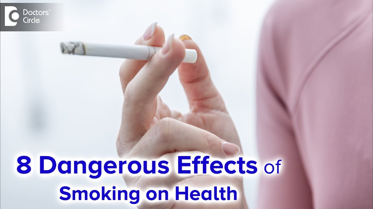8 Dangerous Effects of Smoking on your body & overall health- Dr. Karagada Sandeep | Doctors' Circle