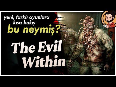 THE EVIL WITHIN - BU NEYMİŞ? - Tadında...