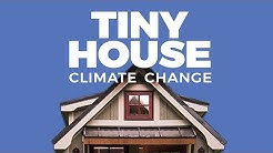 Tiny Houses: How to Slow Climate Change with Four Walls
