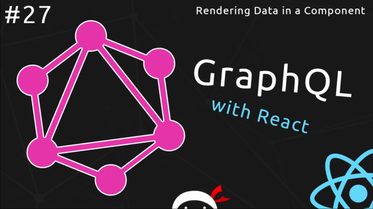GraphQL Tutorial #27 - Rendering Data in a Component