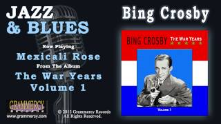 Bing Crosby - Mexicali Rose