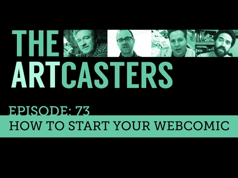 The Artcasters #73 How to Start Your Webcomic