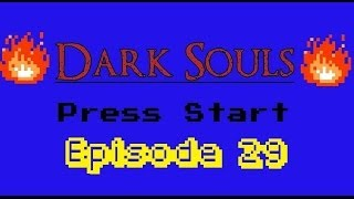 Dark Souls - Episode 29 - Hello? Blighttown is anyone home?