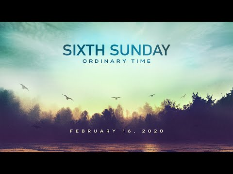 Catholic Gospel Reflection For February 16, 2020 | Sixth Sunday In Ordinary Time