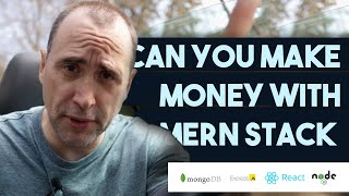 Can you Make Money with the MERN Stack?