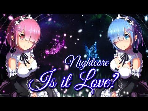 ♪ Nightcore Is it Love? [Rea Garvey, Kool Savas, ナイトコア]