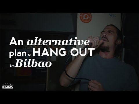 An alternative plan to hang out in Bilbao | The Best of Bilbao