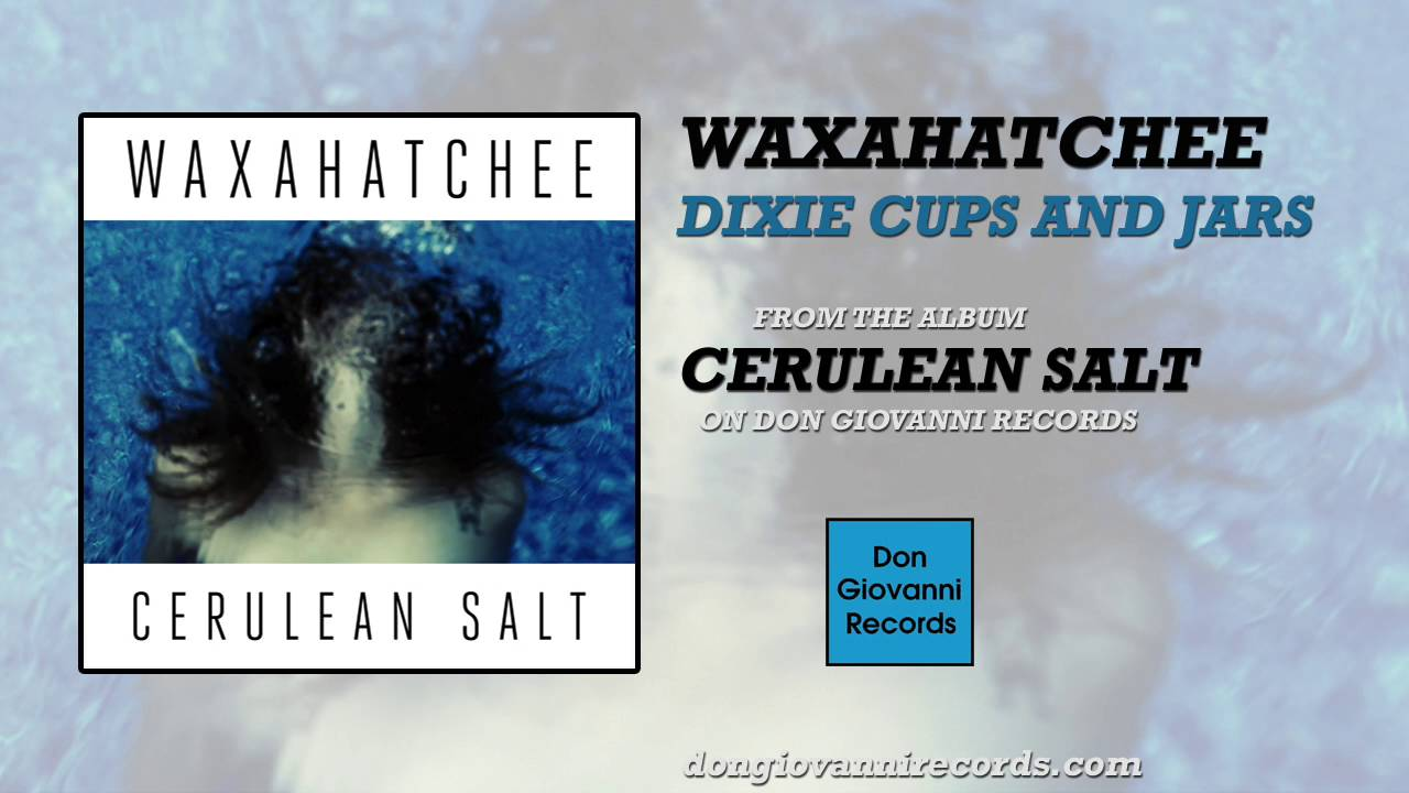 waxahatchee-dixie-cups-and-jars-official-audio-don-giovanni-records