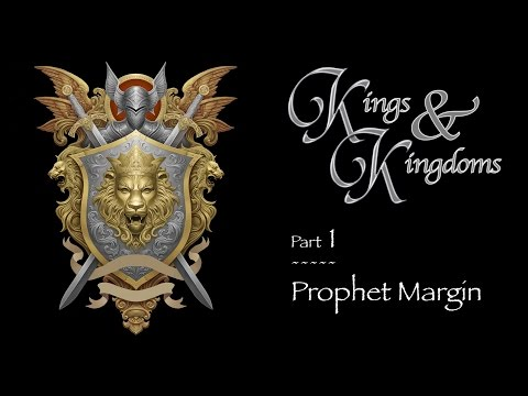 """Kings & Kingdoms"" Part 1 – Prophet Margin – Raymond Woodward"