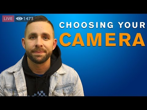 Choosing Your Camera
