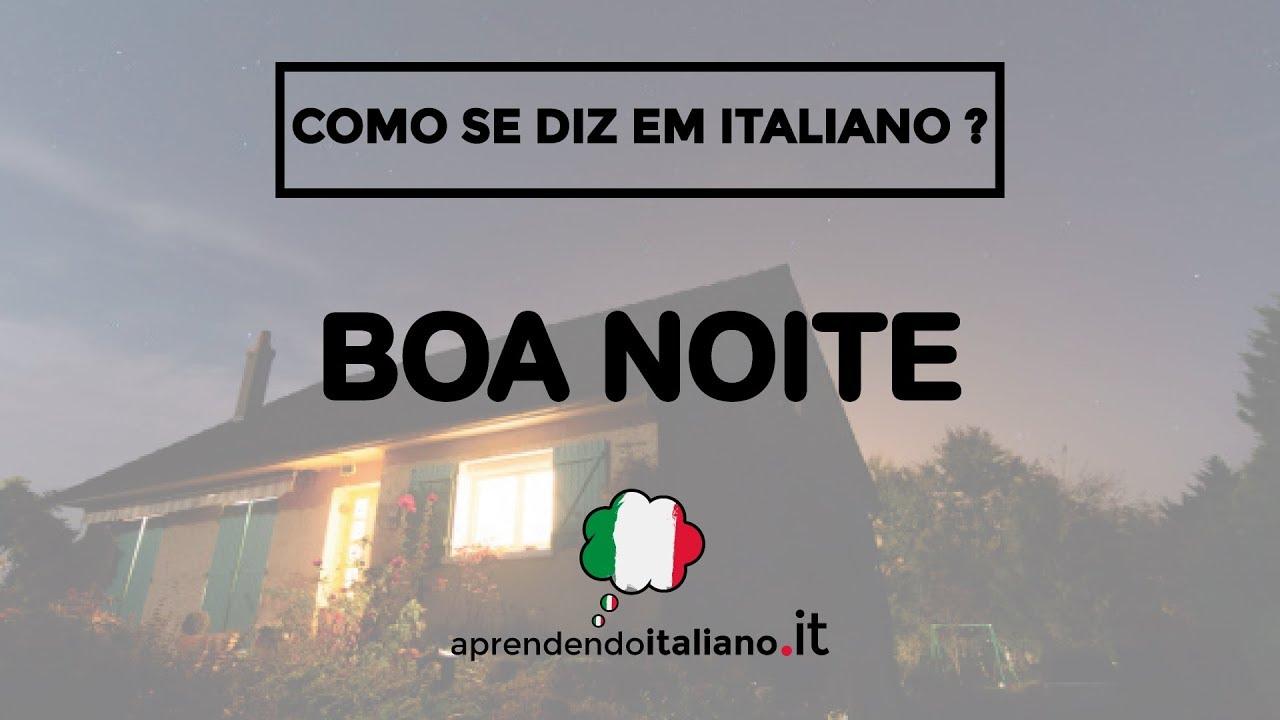 Como Se Diz Em Italiano Boa Noite Aprendendo Italiano It