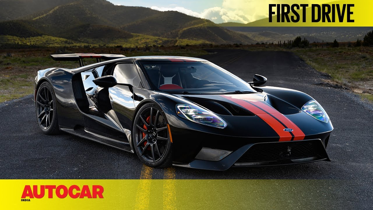 Ford Gt First Drive Autocar India