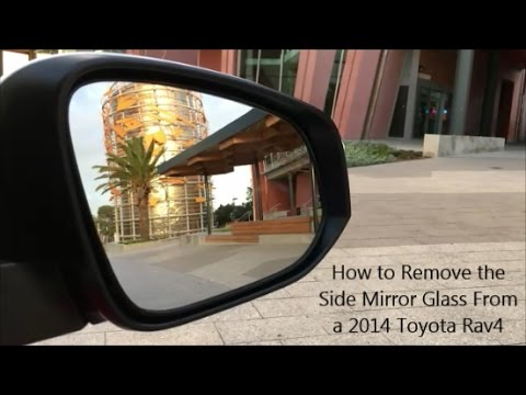 How To Remove The Side Mirror Gl On A 2017 Toyota Rav4