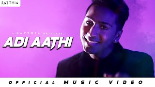 Download Adi Aathi - SATTHIA MP3 song and Music Video