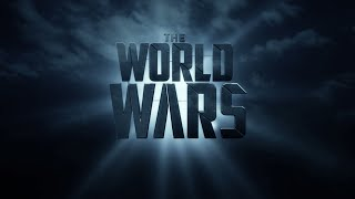 The World Wars - Theatrical Trailer