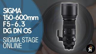 Sigma Stage Online: Sigma 150-600mm F5-6.3 DG DN OS Sport