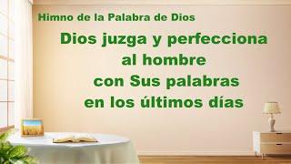 Canción cristiana | Dios juzga y perfecciona al hombre con Sus palabras en los últimos días