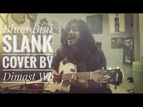 Download lagu gratis Blues Bini - Slank Cover By Dimast Wb - ZingLagu.Com
