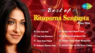 Best of Rituparna Sengupta | Chander Hasir Bandh Bhengechhe | Bengali Film Songs - Audio Jukebox